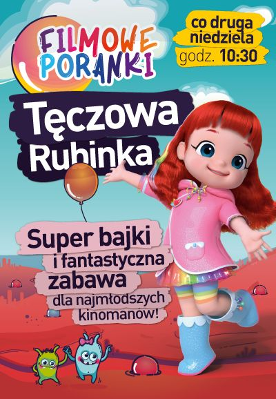 Filmowe Poranki – Tęczowa Rubinka cz.10 Kino Helios Tomaszów Mazowiecki