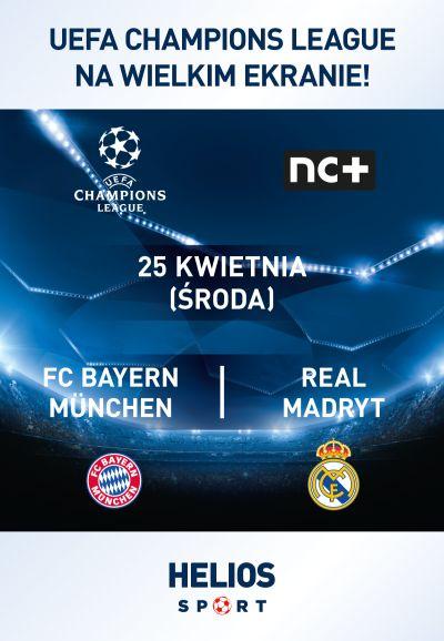 Liga Mistrzów UEFA: Bayern Monachium – Real Madryt Kino Helios Tomaszów Mazowiecki
