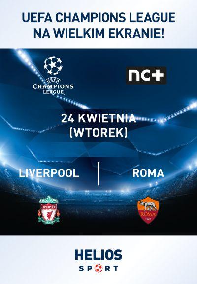 Liga Mistrzów UEFA: Liverpool - Roma Kino Helios Tomaszów Mazowiecki